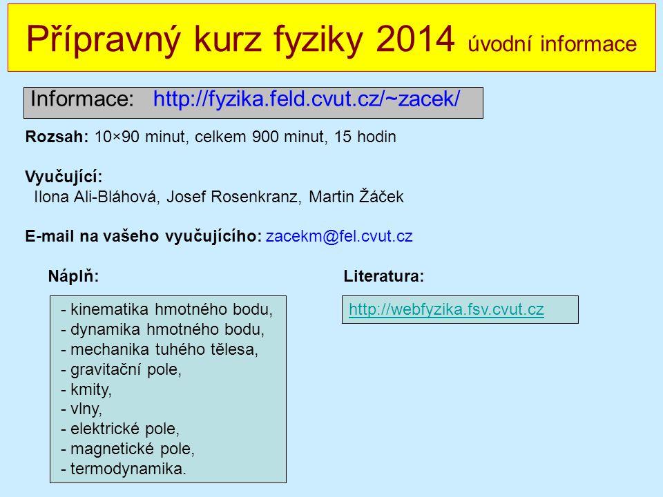 Přípravný kurz fyziky 2014 úvodní informace