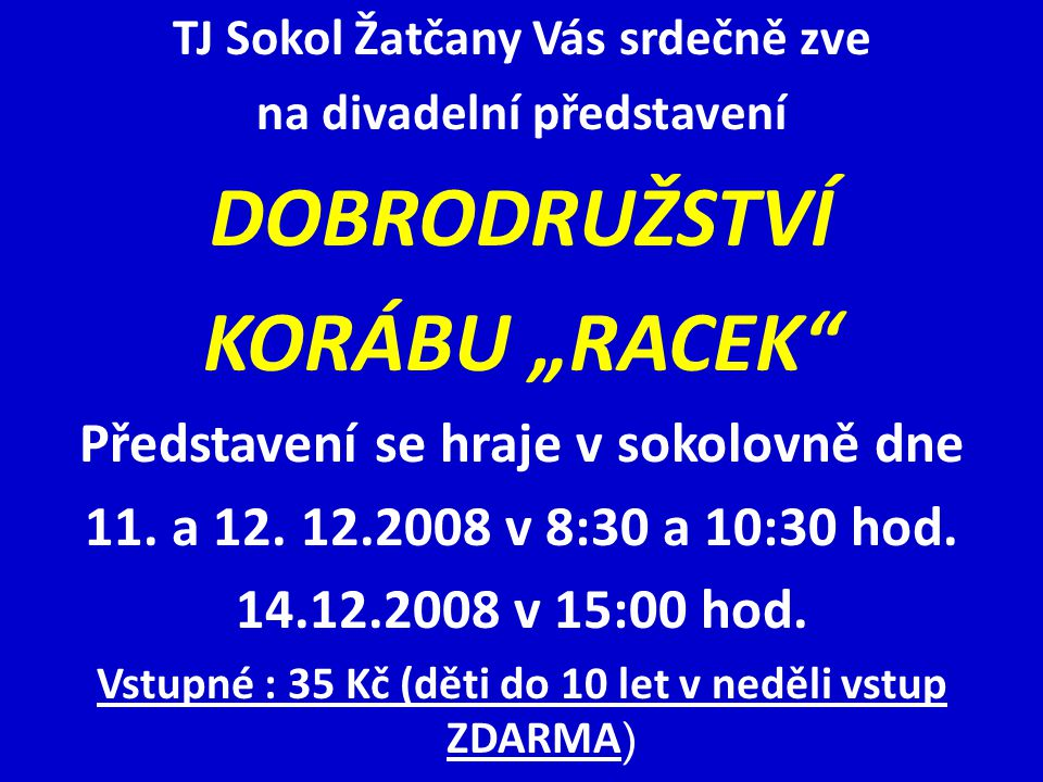 """DOBRODRUŽSTVÍ KORÁBU """"RACEK"""