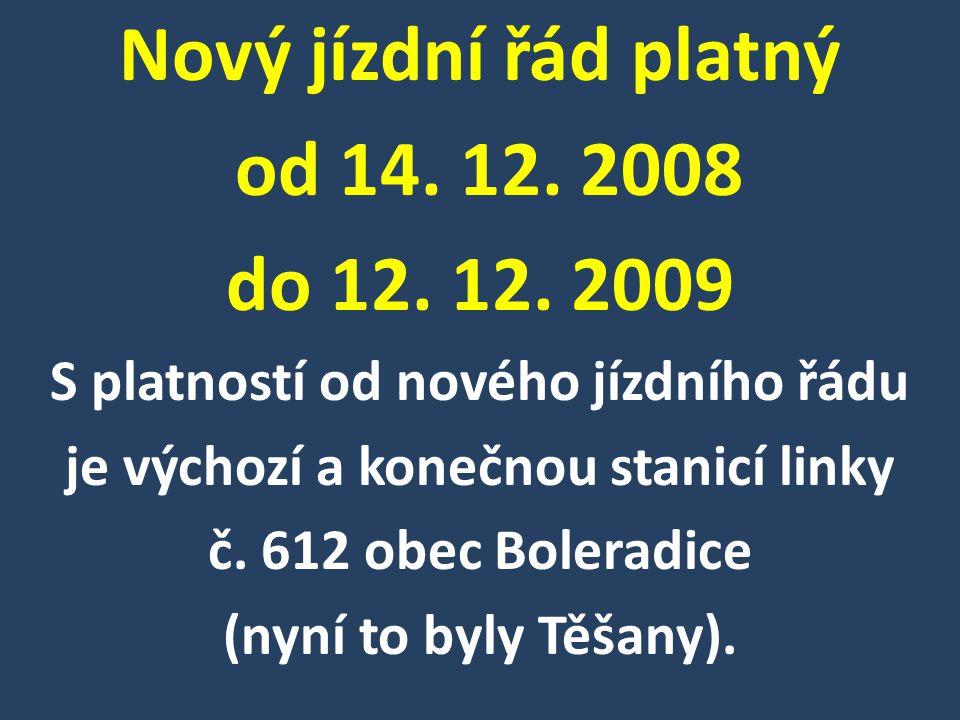 Nový jízdní řád platný od 14. 12. 2008 do 12. 12. 2009