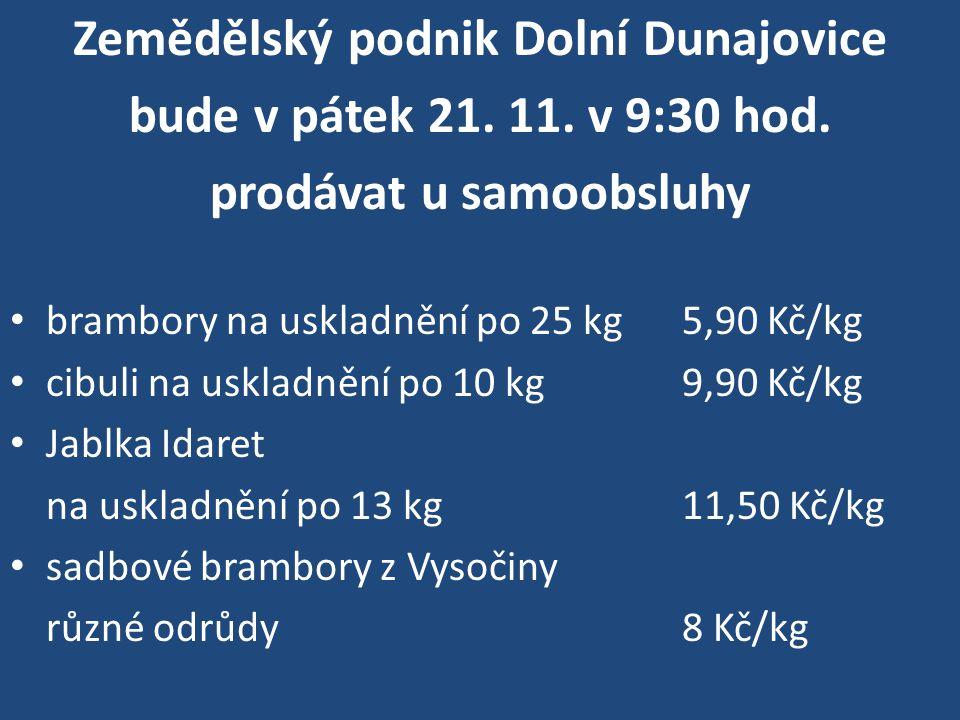 Zemědělský podnik Dolní Dunajovice prodávat u samoobsluhy