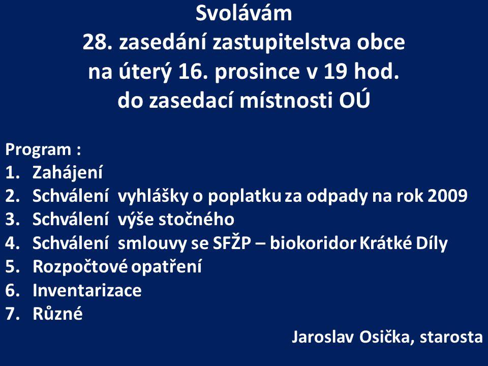 28. zasedání zastupitelstva obce do zasedací místnosti OÚ