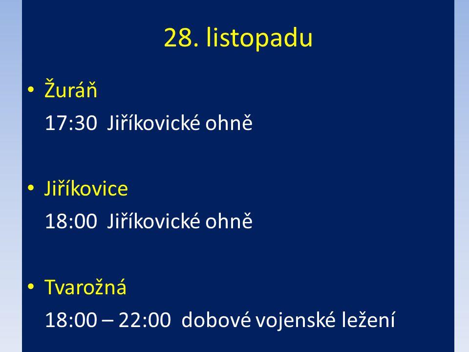 28. listopadu Žuráň 17:30 Jiříkovické ohně Jiříkovice