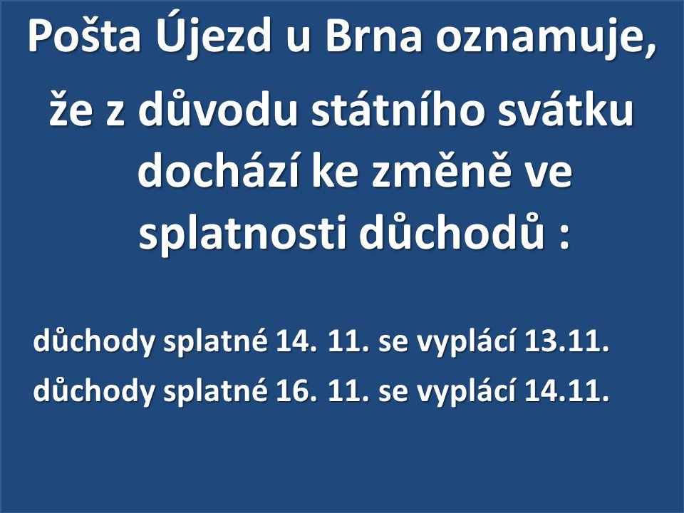 Pošta Újezd u Brna oznamuje,