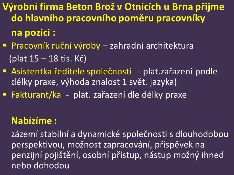 Výrobní firma Beton Brož v Otnicích u Brna přijme do hlavního pracovního poměru pracovníky