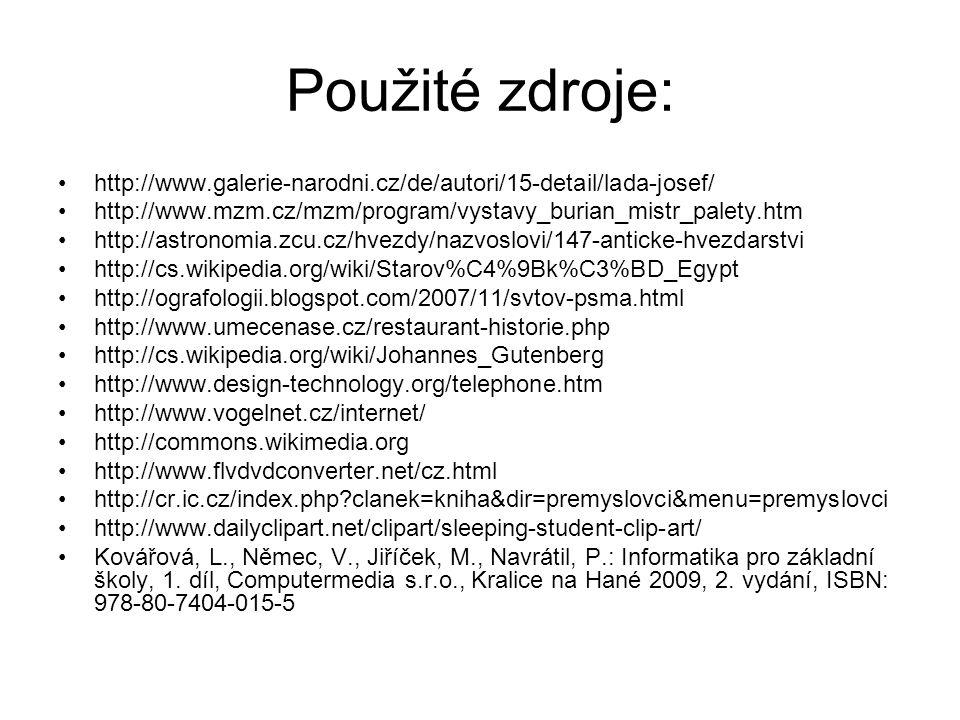 Použité zdroje: http://www.galerie-narodni.cz/de/autori/15-detail/lada-josef/ http://www.mzm.cz/mzm/program/vystavy_burian_mistr_palety.htm.