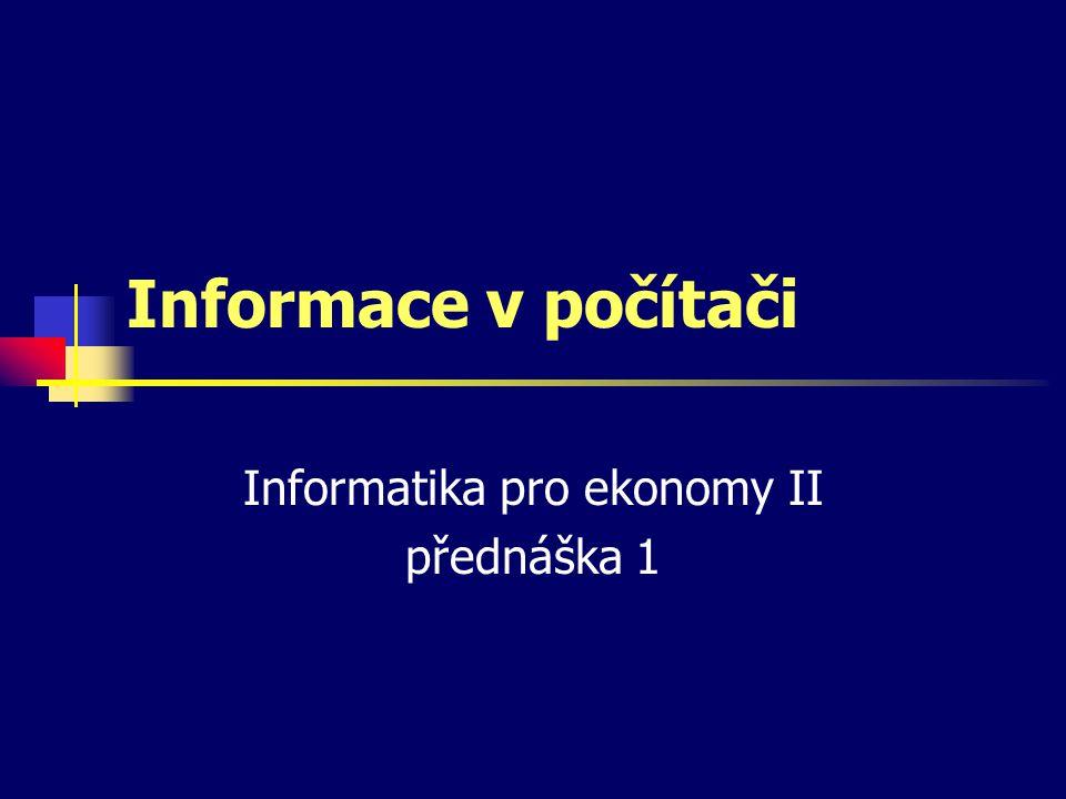 Informatika pro ekonomy II přednáška 1