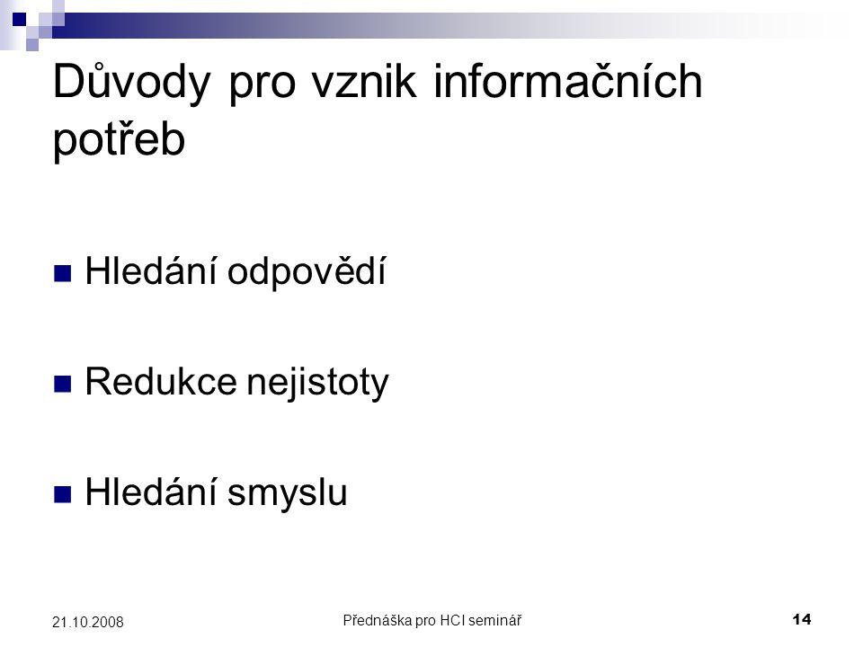 Důvody pro vznik informačních potřeb