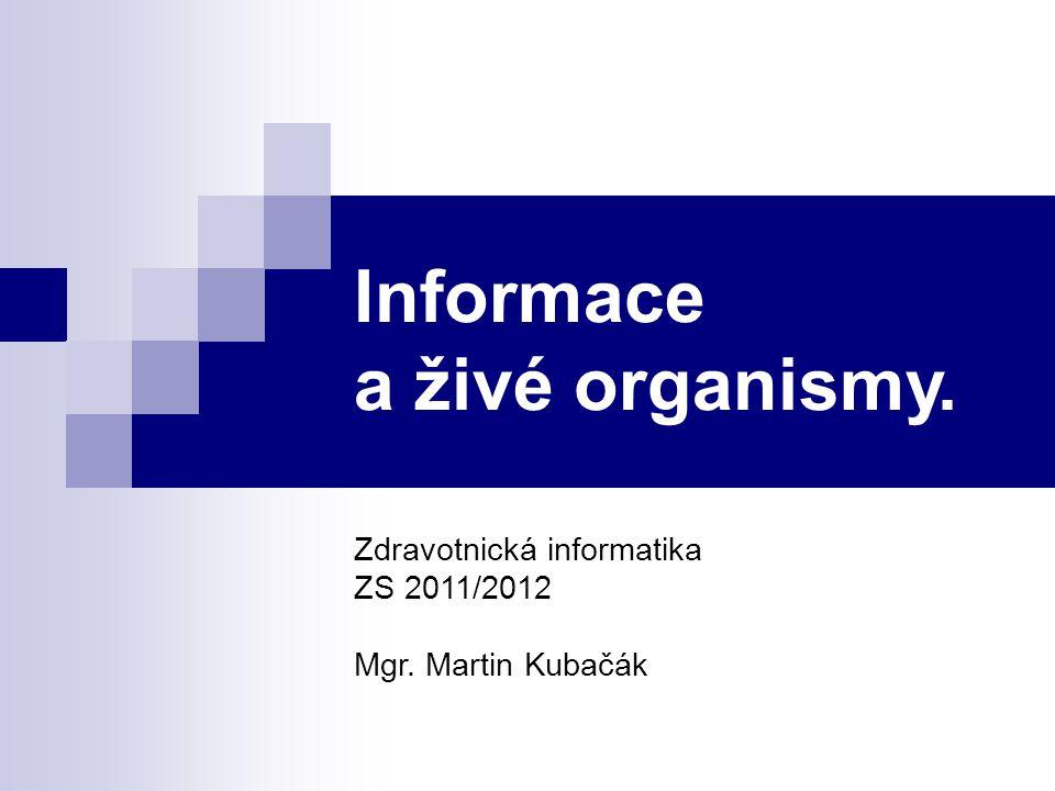 Informace a živé organismy.