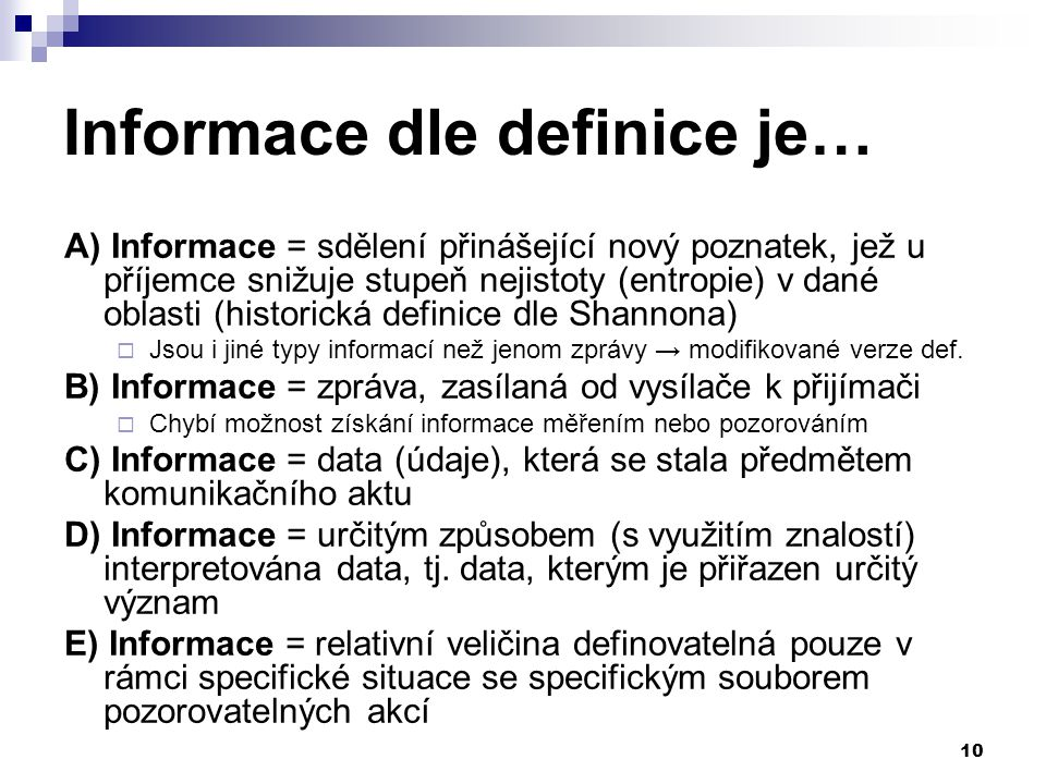 Informace dle definice je…