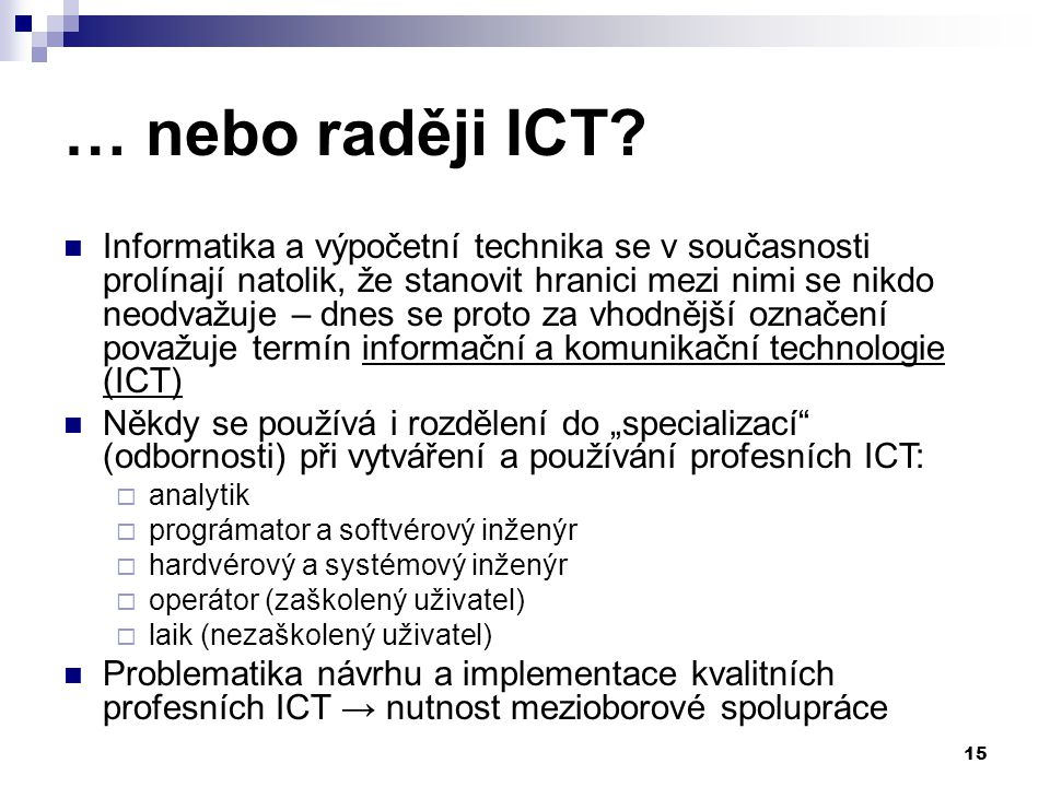 … nebo raději ICT