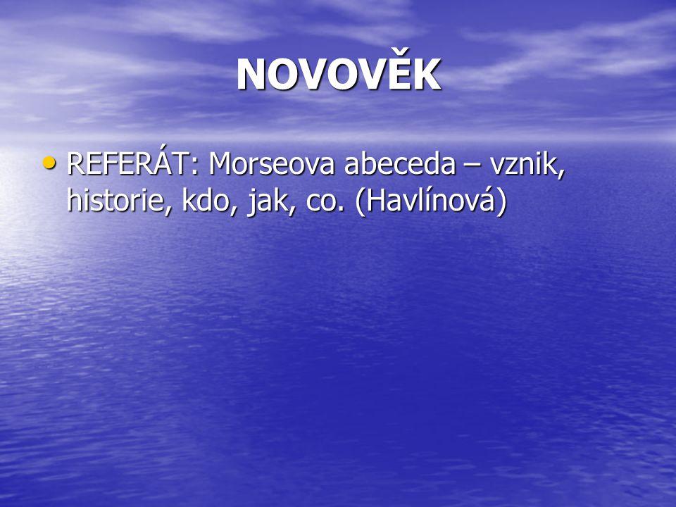 NOVOVĚK REFERÁT: Morseova abeceda – vznik, historie, kdo, jak, co. (Havlínová)