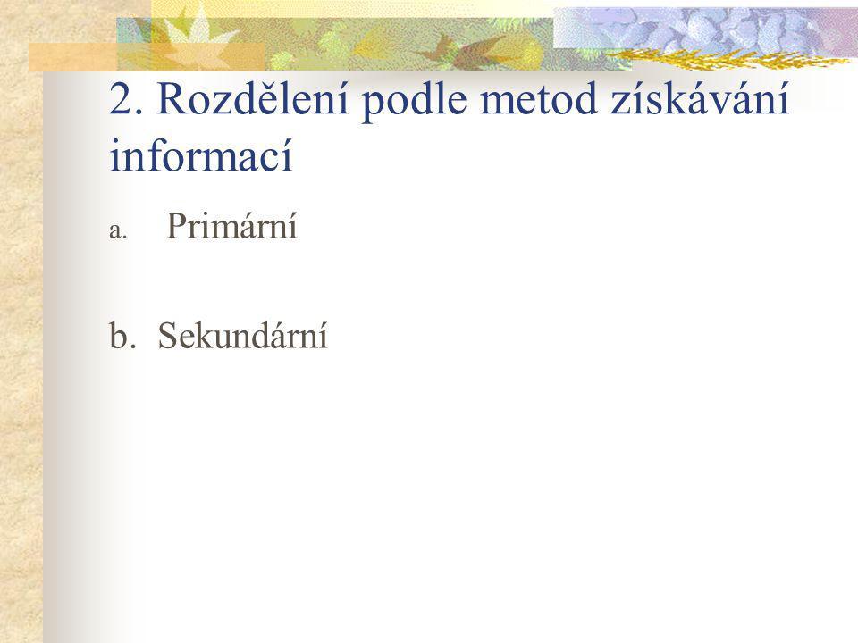 2. Rozdělení podle metod získávání informací