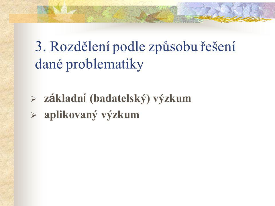 3. Rozdělení podle způsobu řešení dané problematiky