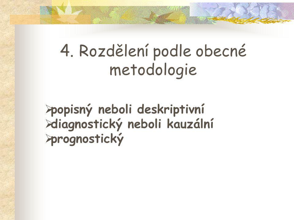 4. Rozdělení podle obecné metodologie