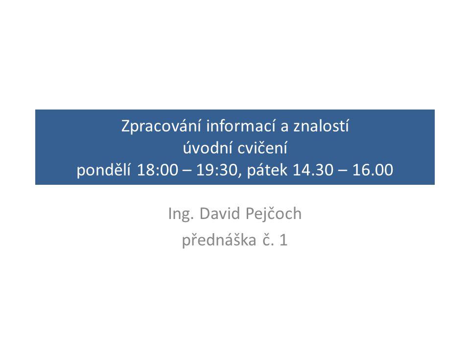 Ing. David Pejčoch přednáška č. 1