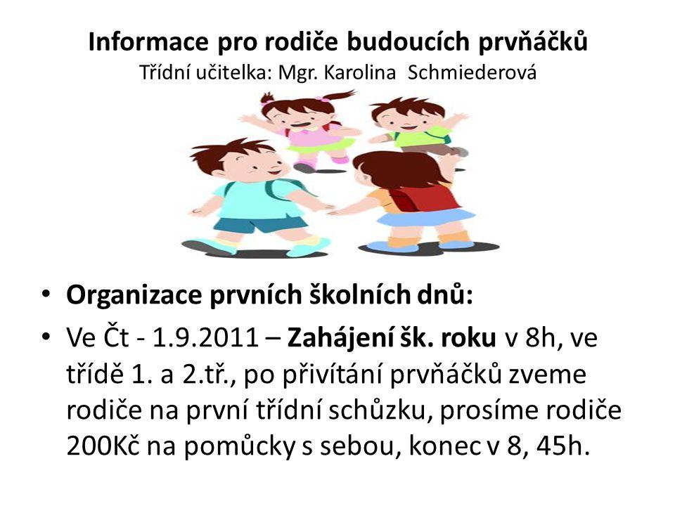 Organizace prvních školních dnů:
