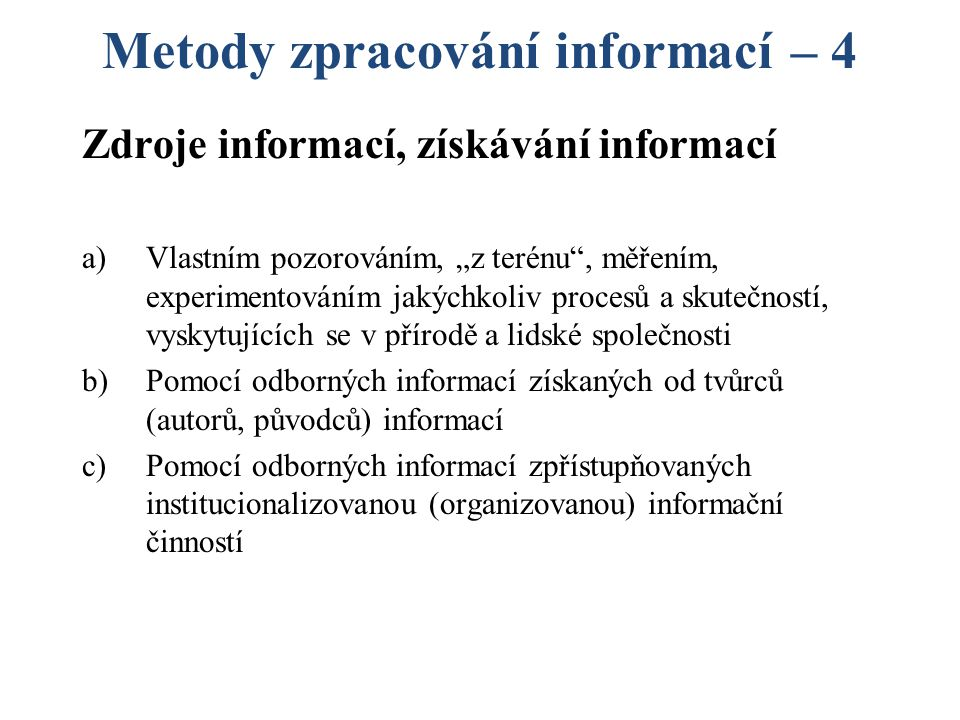 Metody zpracování informací – 4