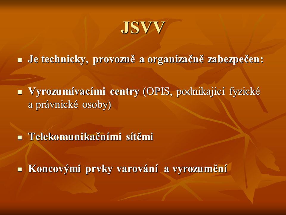JSVV Je technicky, provozně a organizačně zabezpečen: