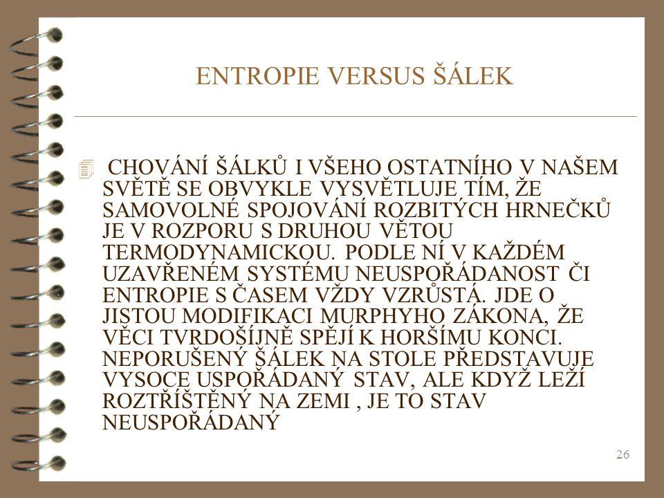 ENTROPIE VERSUS ŠÁLEK