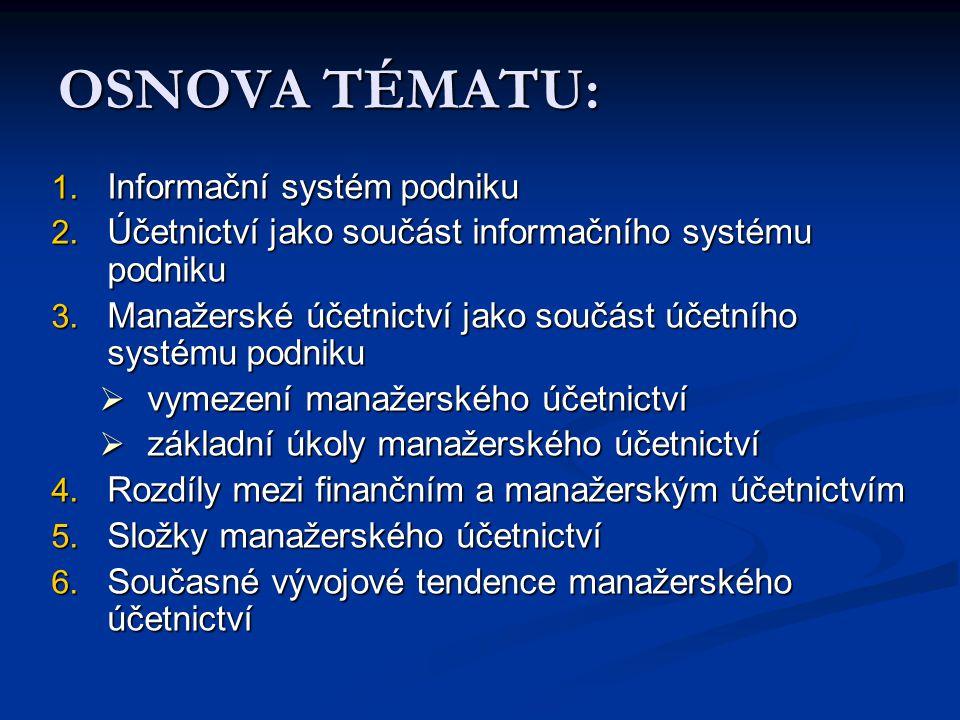 OSNOVA TÉMATU: Informační systém podniku