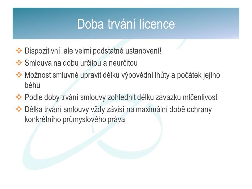 Doba trvání licence Dispozitivní, ale velmi podstatné ustanovení!