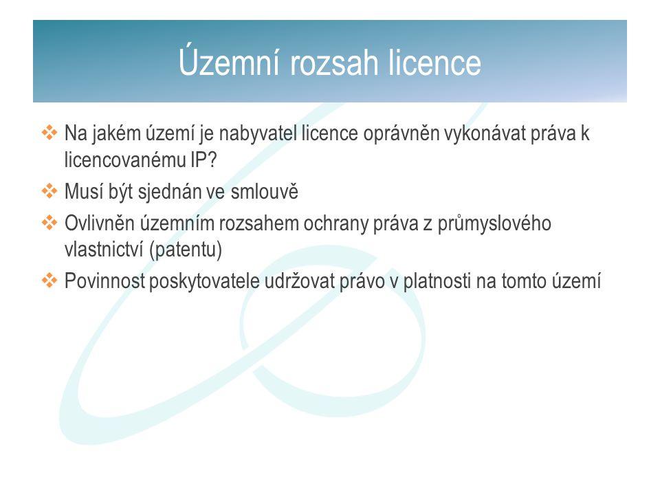 Územní rozsah licence Na jakém území je nabyvatel licence oprávněn vykonávat práva k licencovanému IP