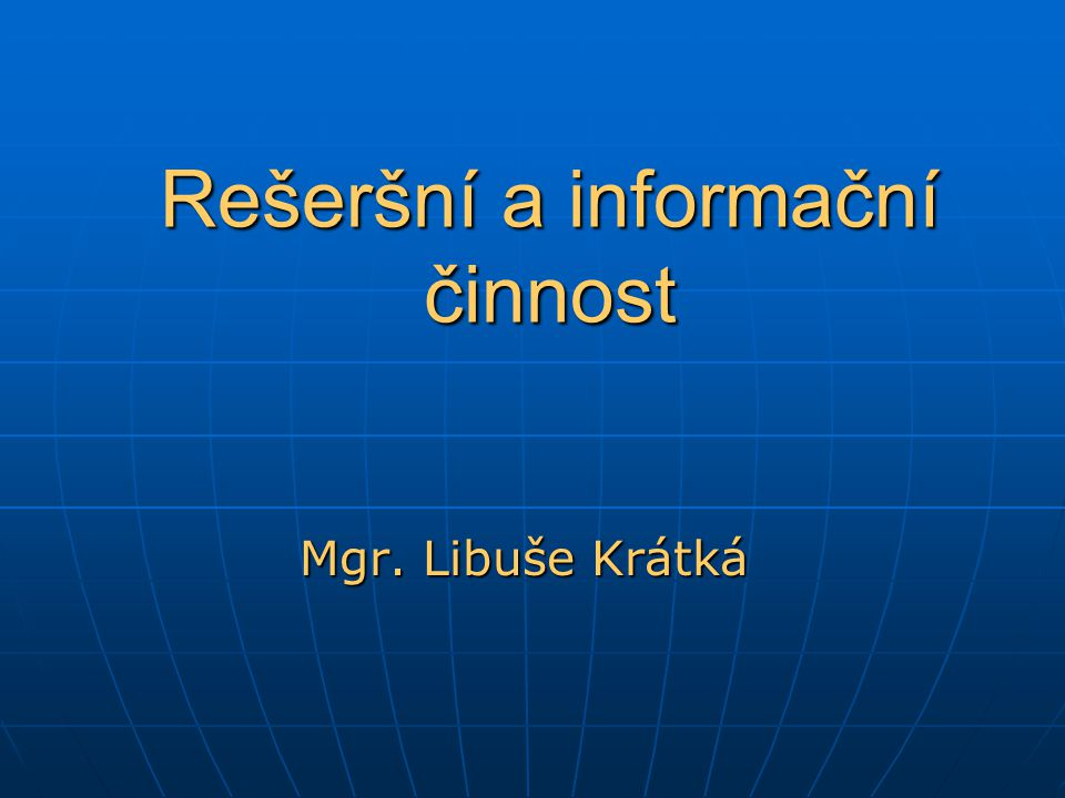 Rešeršní a informační činnost