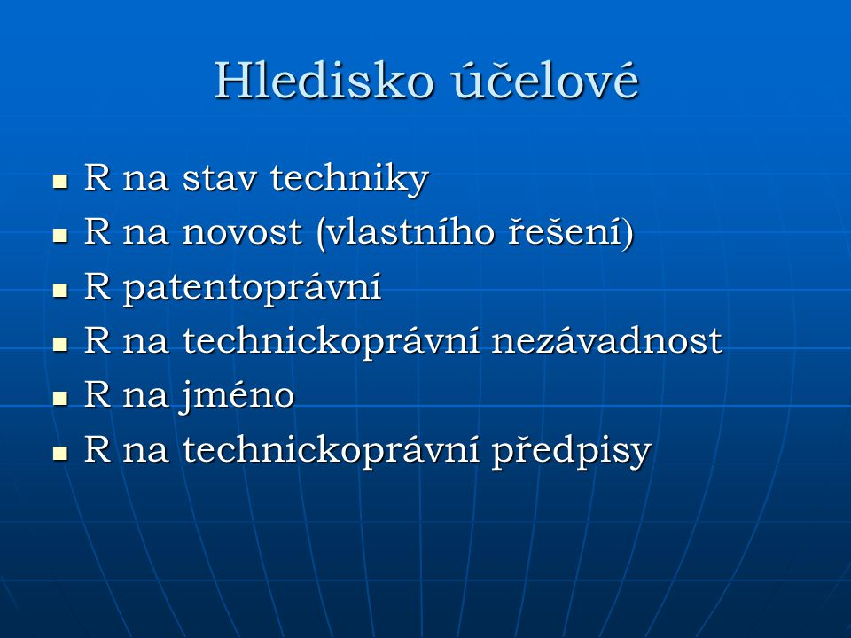 Hledisko účelové R na stav techniky R na novost (vlastního řešení)
