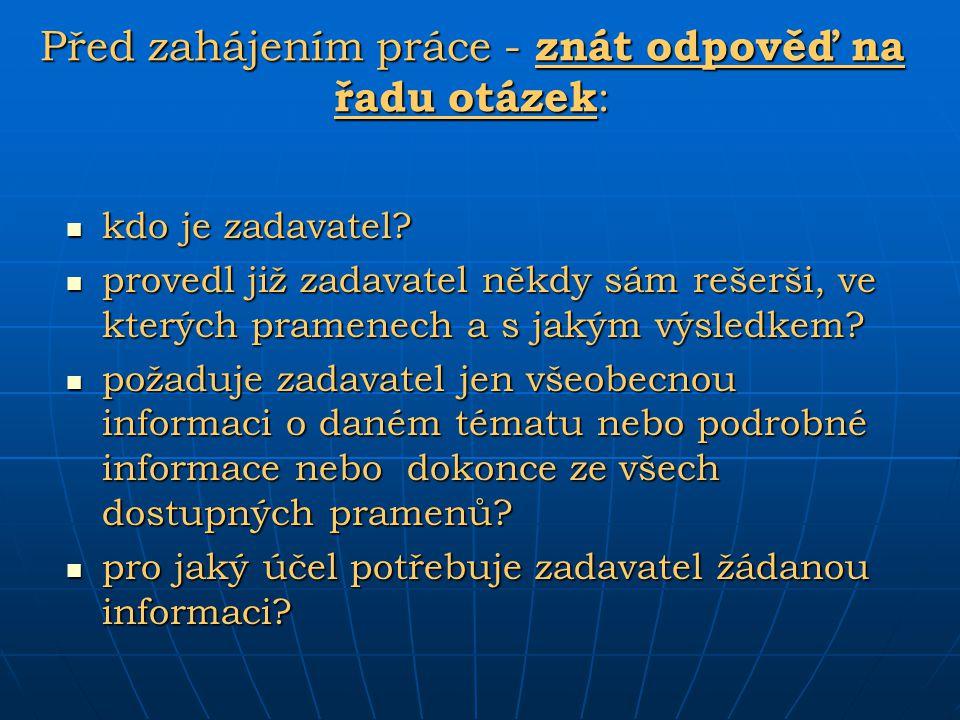 Před zahájením práce - znát odpověď na řadu otázek: