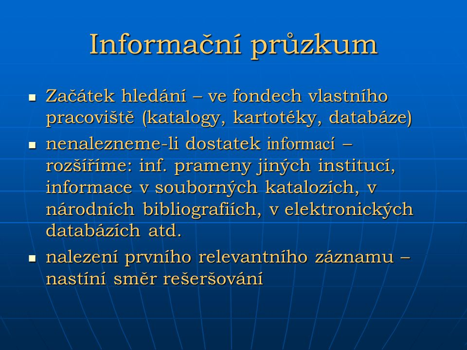 Informační průzkum Začátek hledání – ve fondech vlastního pracoviště (katalogy, kartotéky, databáze)