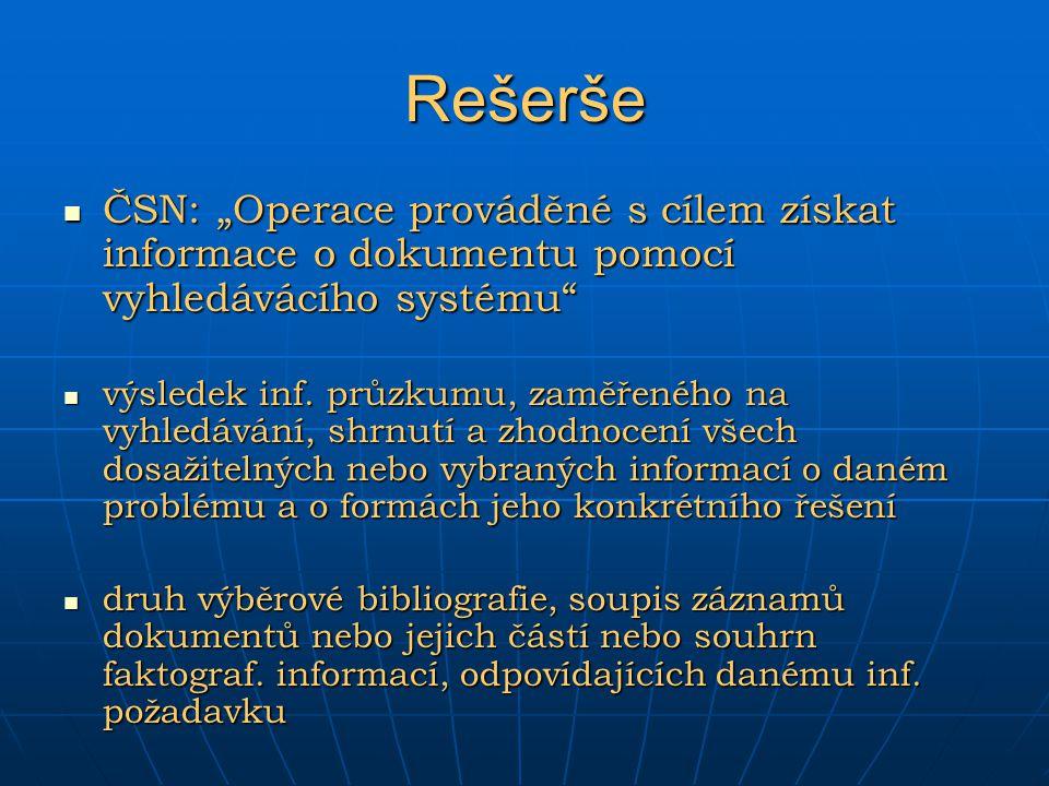 """Rešerše ČSN: """"Operace prováděné s cílem získat informace o dokumentu pomocí vyhledávácího systému"""