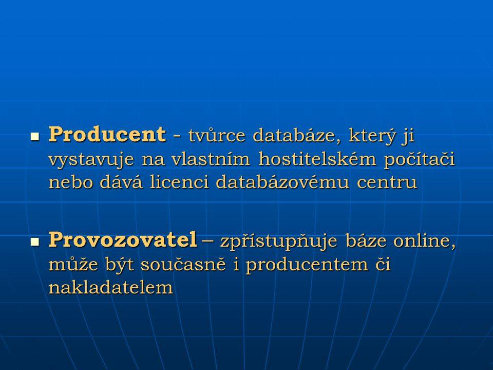 Producent - tvůrce databáze, který ji vystavuje na vlastním hostitelském počítači nebo dává licenci databázovému centru