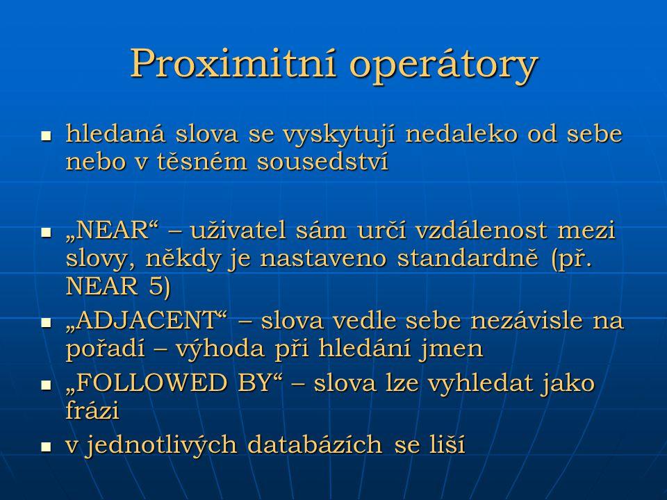 Proximitní operátory hledaná slova se vyskytují nedaleko od sebe nebo v těsném sousedství.