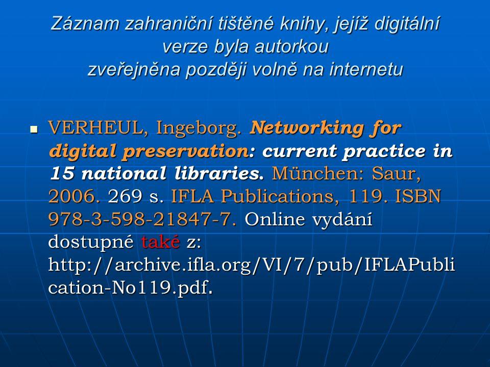 Záznam zahraniční tištěné knihy, jejíž digitální verze byla autorkou zveřejněna později volně na internetu