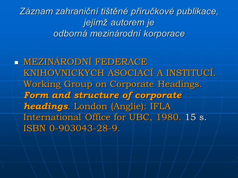Záznam zahraniční tištěné příručkové publikace, jejímž autorem je odborná mezinárodní korporace