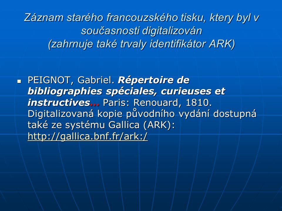Záznam starého francouzského tisku, ktery byl v současnosti digitalizován (zahrnuje také trvaly identifikátor ARK)