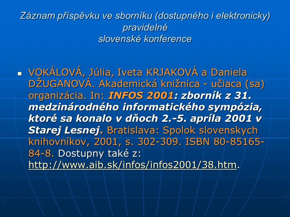 Záznam příspěvku ve sborníku (dostupného i elektronicky) pravidelné slovenské konference