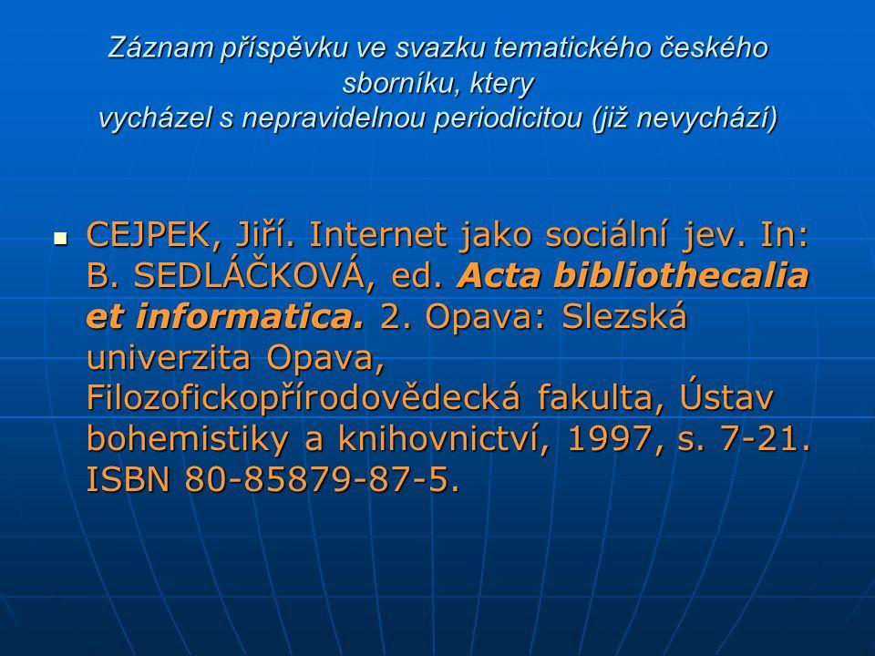 Záznam příspěvku ve svazku tematického českého sborníku, ktery vycházel s nepravidelnou periodicitou (již nevychází)
