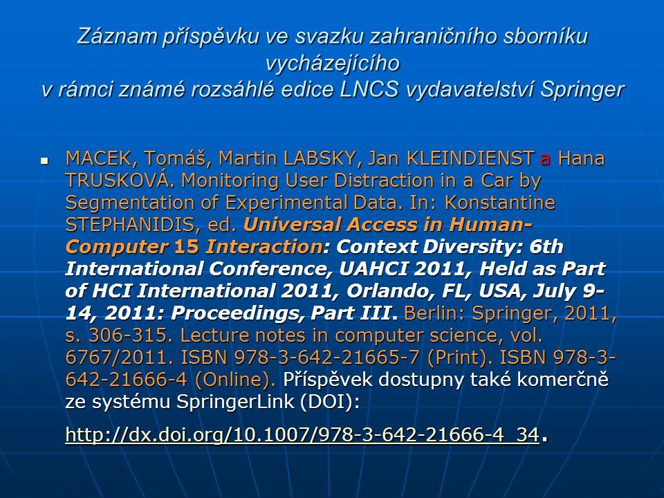 Záznam příspěvku ve svazku zahraničního sborníku vycházejícího v rámci známé rozsáhlé edice LNCS vydavatelství Springer