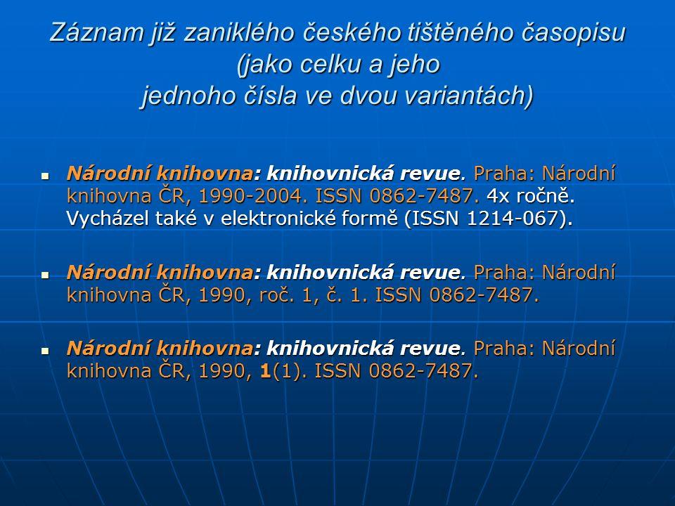Záznam již zaniklého českého tištěného časopisu (jako celku a jeho jednoho čísla ve dvou variantách)