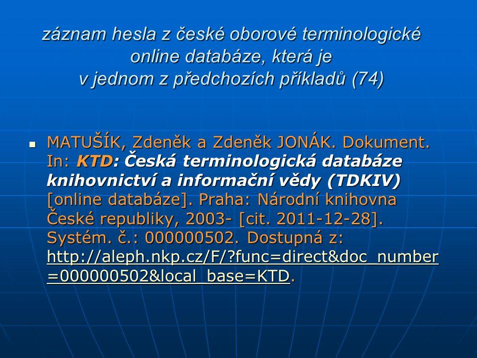 záznam hesla z české oborové terminologické online databáze, která je v jednom z předchozích příkladů (74)