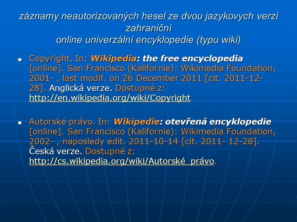 záznamy neautorizovaných hesel ze dvou jazykovych verzí zahraniční online univerzální encyklopedie (typu wiki)