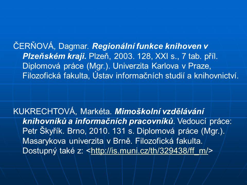 ČERŇOVÁ, Dagmar. Regionální funkce knihoven v Plzeňském kraji