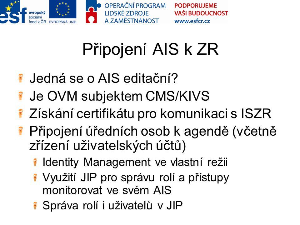 Připojení AIS k ZR Jedná se o AIS editační Je OVM subjektem CMS/KIVS