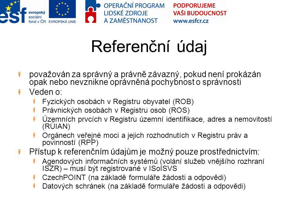 Referenční údaj považován za správný a právně závazný, pokud není prokázán opak nebo nevznikne oprávněná pochybnost o správnosti.