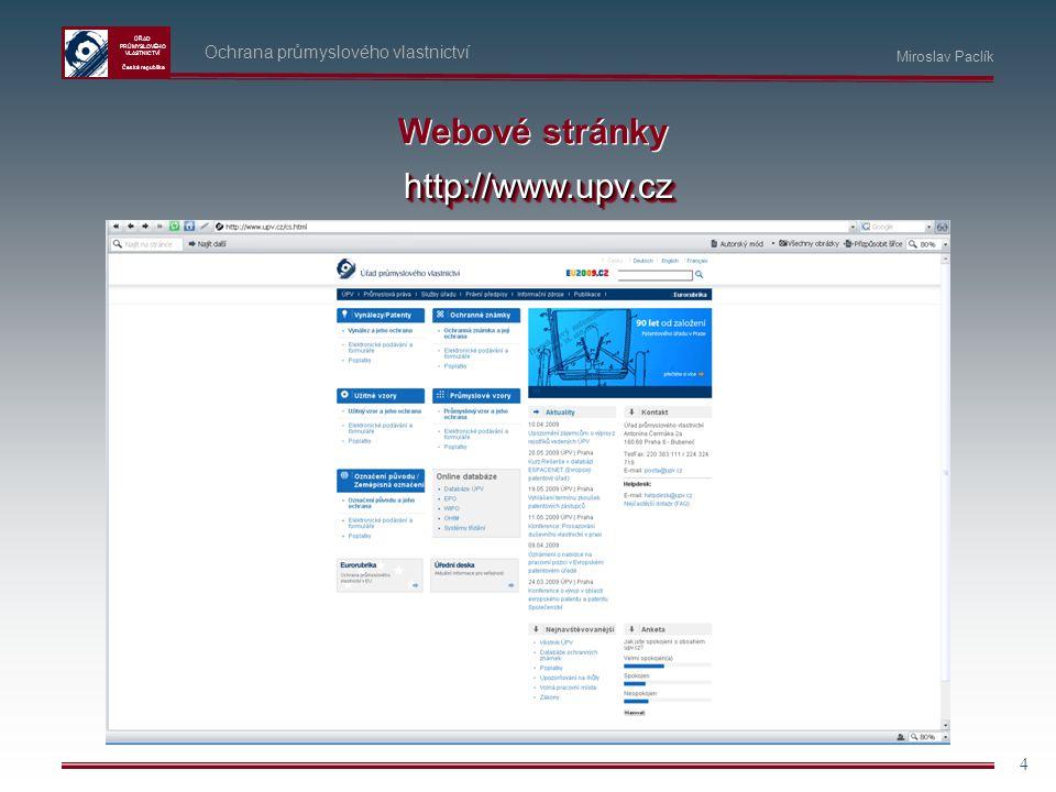 Webové stránky http://www.upv.cz Ochrana průmyslového vlastnictví