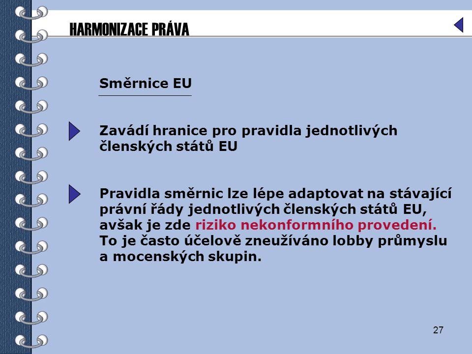 HARMONIZACE PRÁVA Směrnice EU