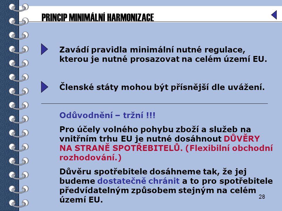 PRINCIP MINIMÁLNÍ HARMONIZACE