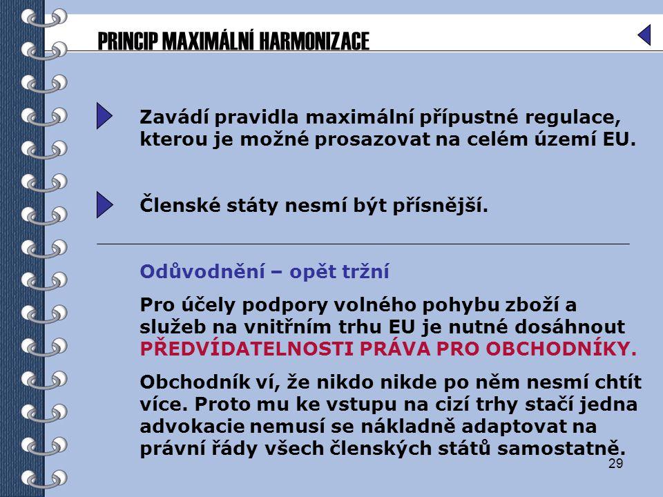 PRINCIP MAXIMÁLNÍ HARMONIZACE