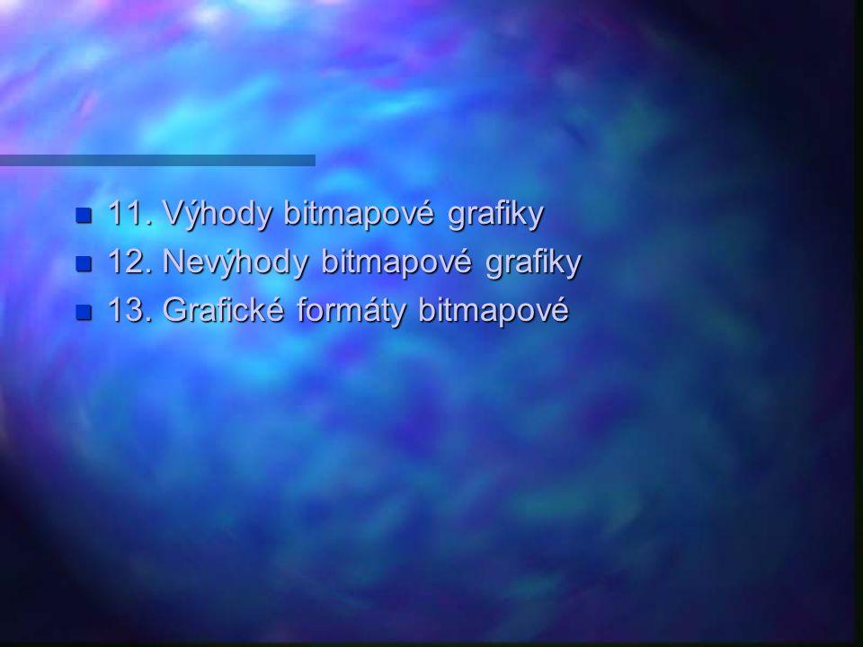 11. Výhody bitmapové grafiky